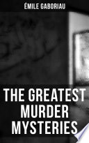 The Greatest Murder Mysteries of   mile Gaboriau