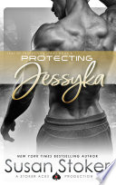 Protecting Jessyka  : SEAL of Protection, Book 6