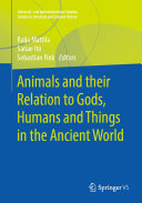 Animals and their Relation to Gods, Humans and Things in the Ancient World [Pdf/ePub] eBook