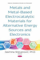 Metals And Metal Based Electrocatalytic Materials For Alternative Energy Sources And Electronics Book PDF