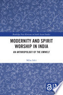 Modernity and Spirit Worship in India