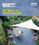 Gardeners  World  101 Ideas for Small Gardens