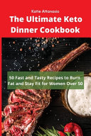 The Ultimate Keto Dinner Cookbook