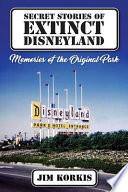 Secret Stories of Extinct Disneyland
