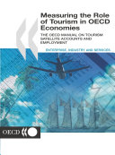 Measuring the Role of Tourism in OECD Economies The OECD Manual on Tourism Satellite Accounts and Employment