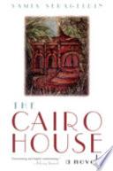 The Cairo House  : A Novel