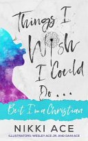 Things I Wish I Could Do       But I m a Christian