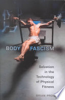"""Body Fascism: Salvation in the Technology of Physical Fitness"" by Brian Pronger"