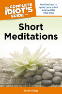 The Complete Idiot s Guide to Short Meditations