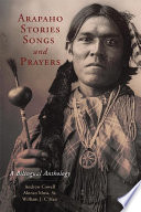 Arapaho Stories Songs And Prayers