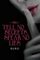 Tell No Secrets, Speak No Lies