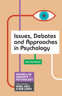 Issues, Debates and Approaches in Psychology