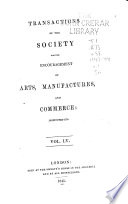 Transactions of the Society  Instituted at London  for the Encouragement of Arts  Manufactures  and Commerce      Book