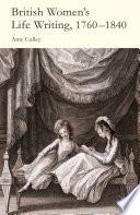 British Women s Life Writing  1760 1840