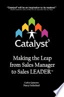 Catalyst 5  Making the Leap from Sales Manager to Sales Leader Book