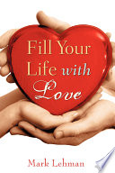 Fill Your Life With Love Book PDF