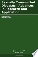 Sexually Transmitted Diseases—Advances in Research and Application: 2013 Edition