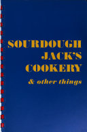 Sourdough Jack Presents  in Association with Dorothy Canet  Sourdough Jack s Cookery   Other Things Book