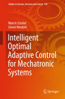 Intelligent Optimal Adaptive Control for Mechatronic Systems
