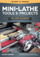 Mini lathe Tools   Projects for Home Machinists