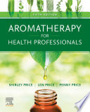 """Aromatherapy for Health Professionals E-Book"" by Shirley Price, Len Price, Penny Price"