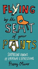 Flying by the Seat of Your Pants