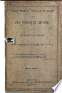 A Plain Word to 'the Wise in Heart' in our Duties at Church ... Second edition