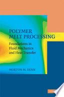 Polymer Melt Processing