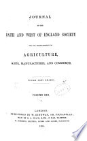 JOURNAL OF THE BATH AND WEST OF ENGLAND SOCIETY FOR THE  ENCOURAGMENT OF AGRICULTURE  ARTS  MANUFACTURES  AND COMMERCE