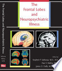 The Frontal Lobes And Neuropsychiatric Illness