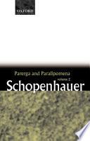 """Parerga and Paralipomena: Short Philosophical Essays"" by Arthur Schopenhauer, E. F. J. Payne"