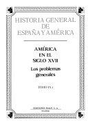 Historia general de España y América. 9,1. América en el siglo XVII : los problemas generales
