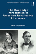 The Routledge Introduction to American Renaissance Literature