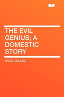 The Evil Genius; a Domestic Story