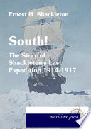 South!  : The Story of Shackleton's Last Expedition 1914-1917