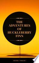 The Adventures of Huckleberry Finn  ArcadianPress Edition