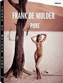 Frank De Mulder. Pure. Ediz. inglese, tedesca e francese