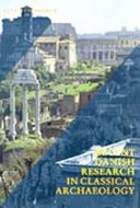 Recent Danish Research in Classical Archaeology