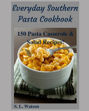 Everyday Southern Pasta Cookbook