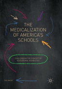 The Medicalization of America s Schools