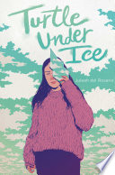 Turtle Under Ice Juleah del Rosario Cover
