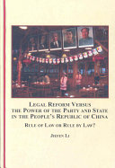 Legal Reform Versus the Power of the Party and State in the People s Republic of China