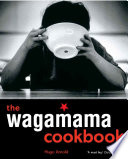 """The Wagamama Cookbook"" by Hugo Arnold"