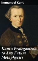 Kant's Prolegomena to Any Future Metaphysics [Pdf/ePub] eBook