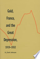 Gold, France, and the Great Depression, 1919-1932