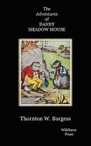 The Adventures of Danny Meadow Mouse. Illustrated Edtion