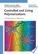 Controlled and Living Polymerizations