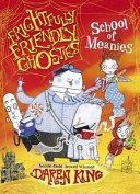 Frightfully Friendly Ghosties: School of Meanies