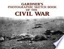 Gardner's Photographic Sketch Book of the Civil War