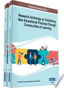 Research Anthology on Facilitating New Educational Practices Through Communities of Learning Book